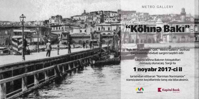 """Metroda """"Köhnə Bakı"""" sərgisi keçiriləcək"""