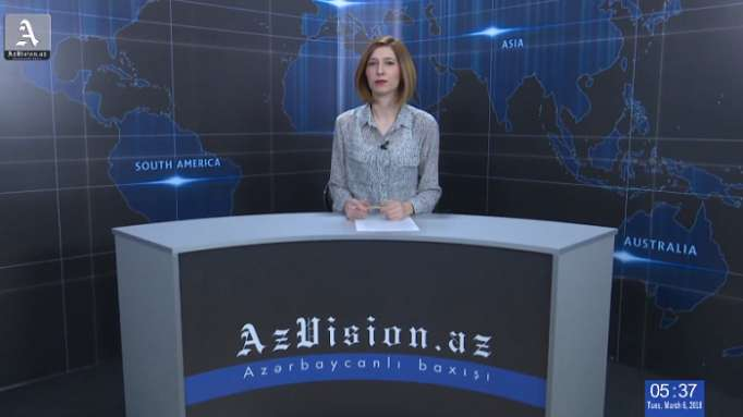 AzVision TV releases new edition of news in English for March 6 -VIDEO