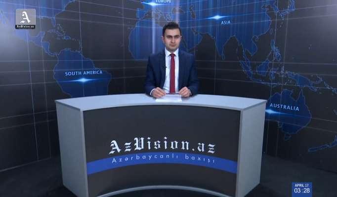 AzVision Nachrichten: Alman dilində günün əsas xəbərləri (17 aprel) - VİDEO