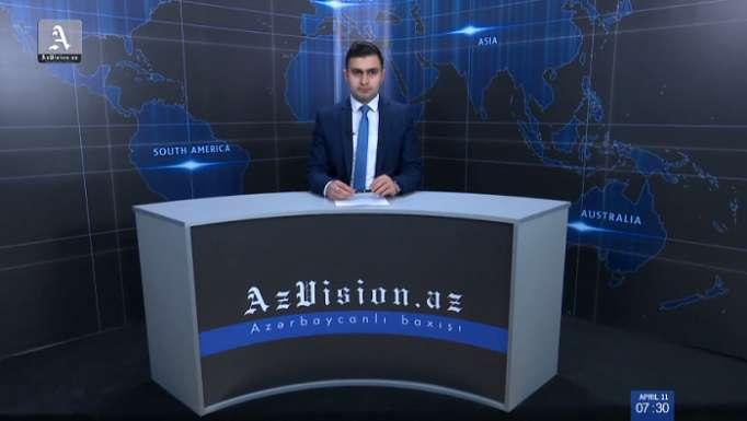 AzVision Nachrichten: Alman dilində günün əsas xəbərləri (11 aprel) - VİDEO