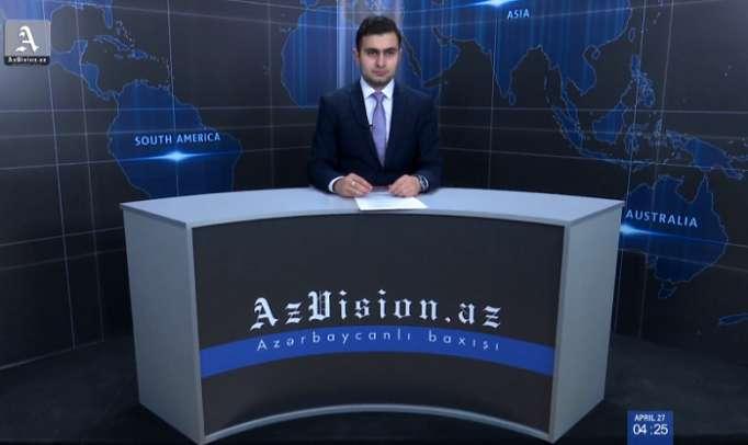 AzVision Nachrichten: Alman dilində günün əsas xəbərləri (27 aprel) - VİDEO