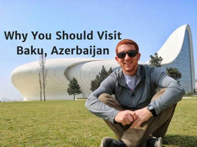 Why you should visit Baku, Azerbaijan