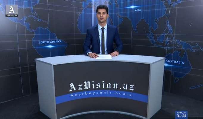 AzVision Nachrichten: Alman dilində günün əsas xəbərləri (30 aprel) - VİDEO