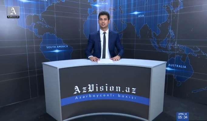 AzVision Nachrichten: Alman dilində günün əsas xəbərləri (18 aprel) - VİDEO