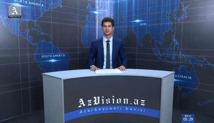 AzVision TV:Die wichtigsten Videonachrichten des Tages aufDeutsch(21 Mai)-VIDEO