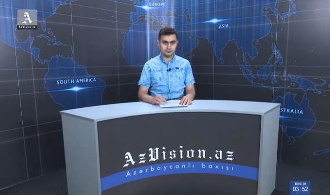 AzVision Nachrichten: Alman dilində günün əsas xəbərləri (20 iyun) - VİDEO