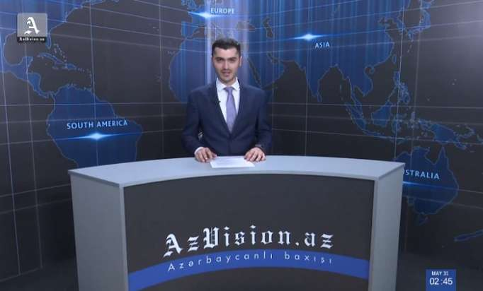 AzVision TV releases new edition of news in English for June 1- VIDEO