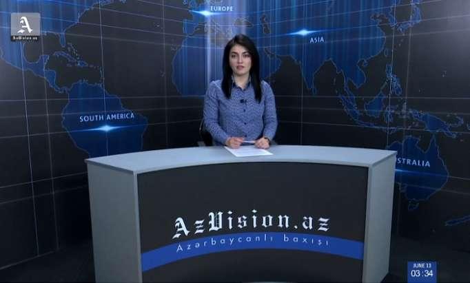 AzVision News: İngiliscə günün əsas xəbərləri (13 iyun) - VİDEO