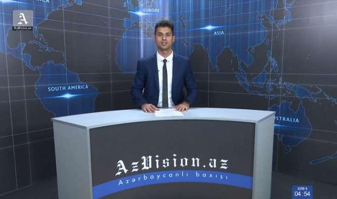 AzVision Nachrichten: Alman dilində günün əsas xəbərləri (6 iyun) - VİDEO