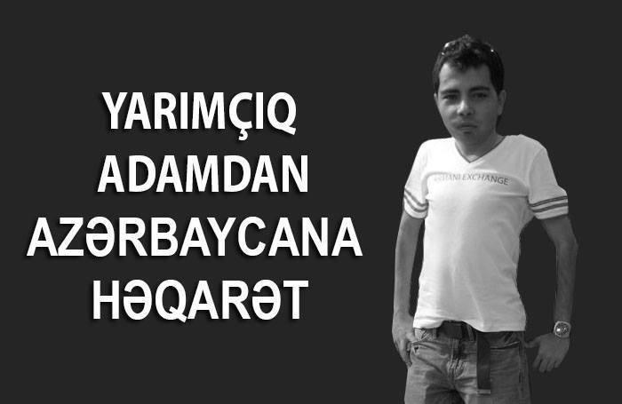 """""""Yarımçıq adam""""dan Azərbaycan xalqına həqarət - VİDEO"""