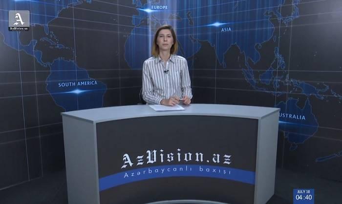 AzVision News: İngiliscə günün əsas xəbərləri (10 iyul) - VİDEO