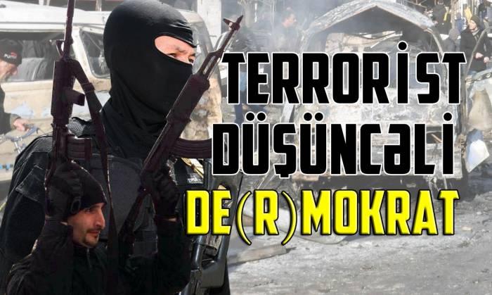 Terrorist düşüncəli de(R)mokratlar - VİDEO
