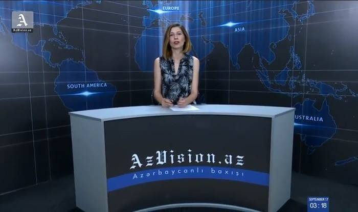 AzVision TV releases new edition of news in English for September 17 - VIDEO