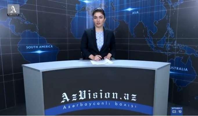 AzVision News: İngiliscə günün əsas xəbərləri (21 sentyabr) - VİDEO