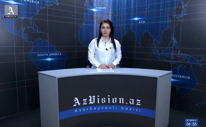 AzVision TV releases new edition of news in English for October 23-VIDEO