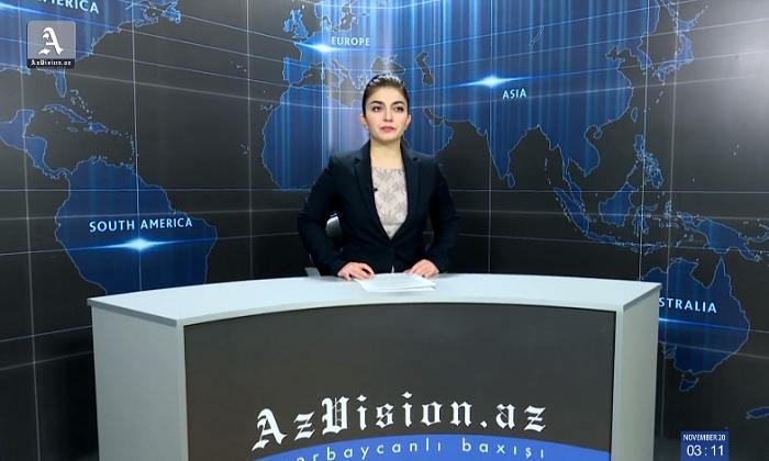AzVision News: İngiliscə günün əsas xəbərləri (20 Noyabr) - VİDEO