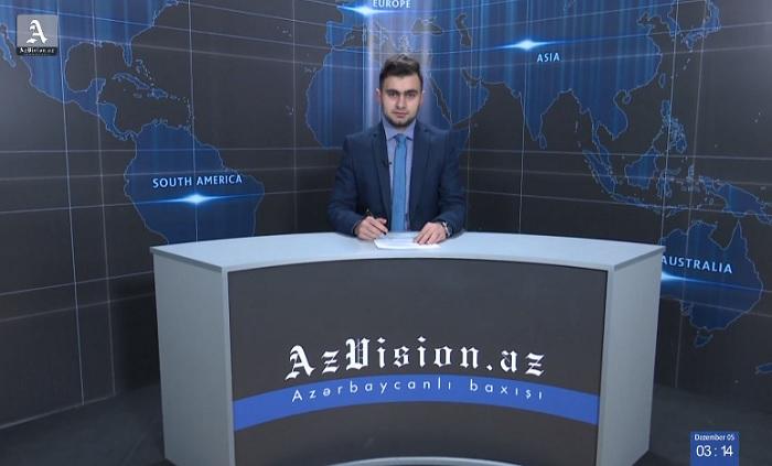 AzVision Nachrichten: Alman dilində günün əsas xəbərləri (5 Dekabr) - VİDEO