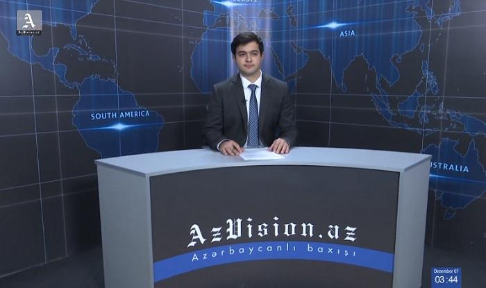AzVision Nachrichten: Alman dilində günün əsas xəbərləri (7 Dekabr) - VİDEO