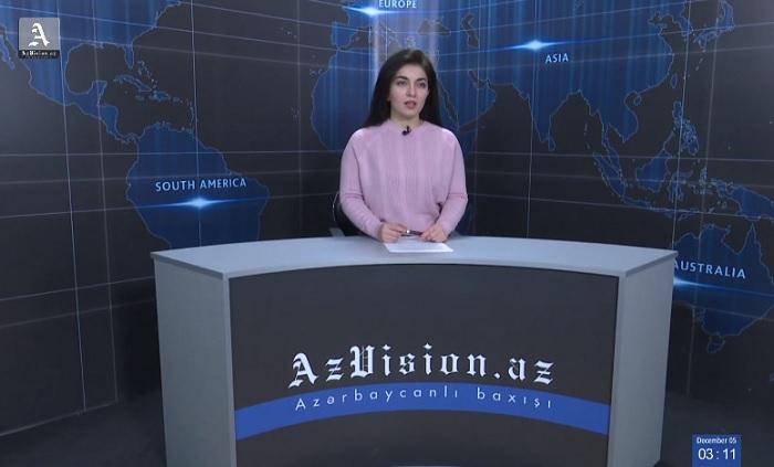 AzVision News: İngiliscə günün əsas xəbərləri (5 Dekabr) - VİDEO