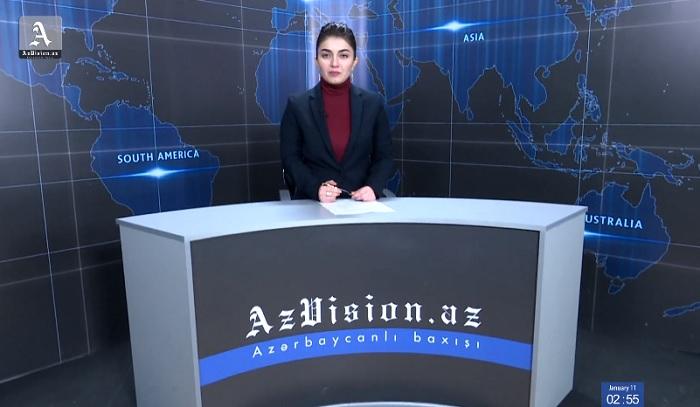 AzVision News: İngiliscə günün əsas xəbərləri (11 yanvar) - VİDEO
