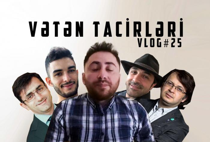 Vətən Tacirləri - VİDEOBLOQ