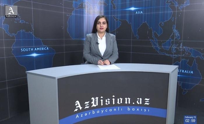 AzVision News: İngiliscə günün əsas xəbərləri (15 fevral) - VİDEO