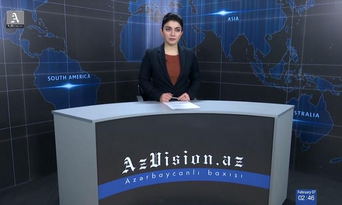 AzVision News: İngiliscə günün əsas xəbərləri (7 fevral) - VİDEO