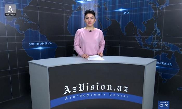 AzVision News: İngiliscə günün əsas xəbərləri (8 fevral) - VİDEO