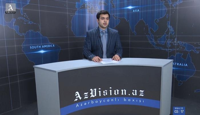 AzVision Nachrichten: Alman dilində günün əsas xəbərləri (15 mart) - VİDEO