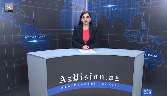 AzVision News: İngiliscə günün əsas xəbərləri (13 mart) - VİDEO