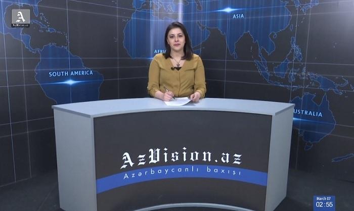 AzVision News: İngiliscə günün əsas xəbərləri (7 mart) - VİDEO