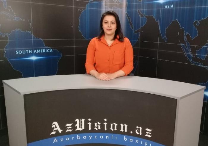 AzVision News: İngiliscə günün əsas xəbərləri (28 mart) - VİDEO