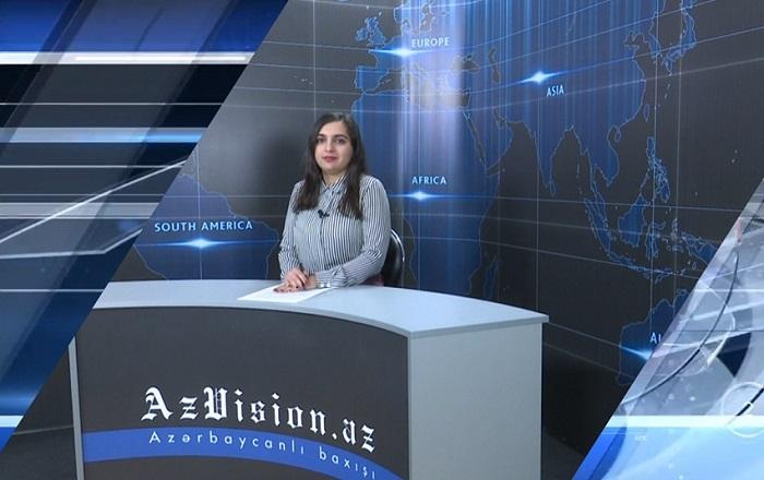 AzVision News: İngiliscə günün əsas xəbərləri (22 aprel) - VİDEO