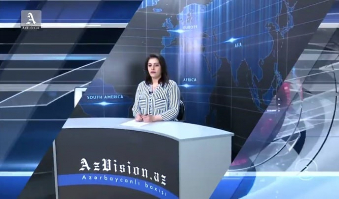 AzVision News: İngiliscə günün əsas xəbərləri (11 aprel) - VİDEO