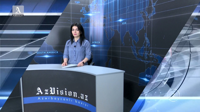 AzVision TV releases new edition of news in English for May 27 -  VIDEO