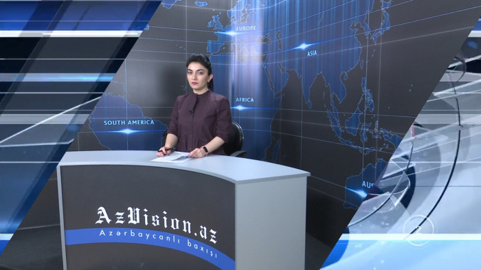 AzVision TV releases new edition of news in English for May 22 -  VIDEO