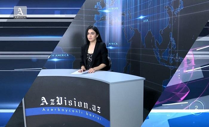 AzVision Nachrichten: Alman dilində günün əsas xəbərləri (30 may) - VİDEO