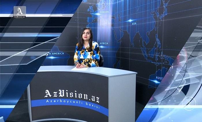AzVision News: İngiliscə günün əsas xəbərləri (13 may) - VİDEO