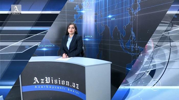 AzVision News: İngiliscə günün əsas xəbərləri (30 may) - VİDEO