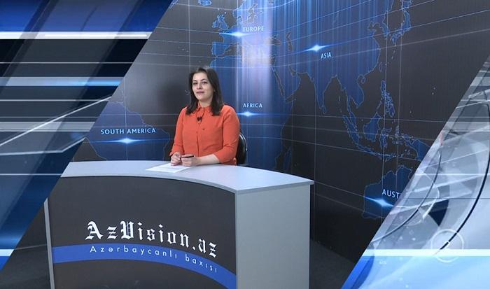AzVision News: İngiliscə günün əsas xəbərləri (10 may) - VİDEO
