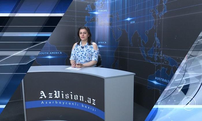 AzVision News: İngiliscə günün əsas xəbərləri (14 may) - VİDEO
