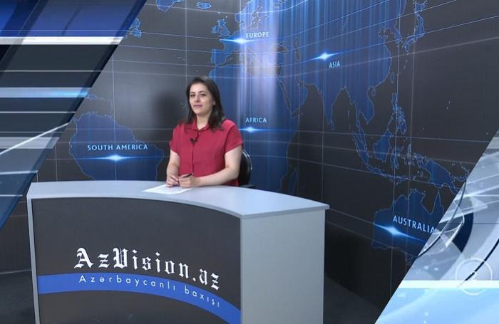 AzVision News: İngiliscə günün əsas xəbərləri (20 may) - VİDEO