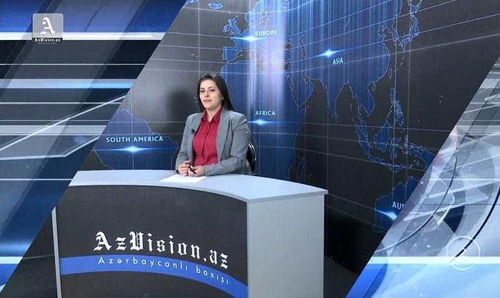 AzVision News: İngiliscə günün əsas xəbərləri (22 may) - VİDEO