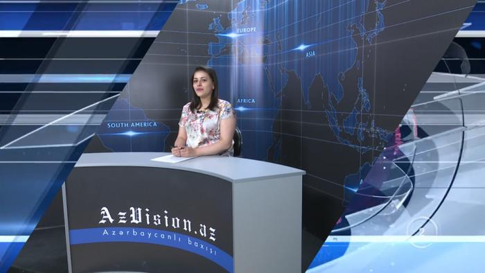 AzVision TV:Die wichtigsten Videonachrichten des Tages auf Englisch(07. Juni) -VIDEO