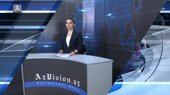 AzVision TV:Die wichtigsten Videonachrichten des Tages auf Englisch(11. Juni)-VIDEO