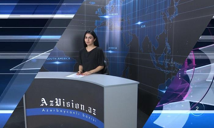 AzVision Nachrichten: Alman dilində günün əsas xəbərləri (07 iyun) - VİDEO