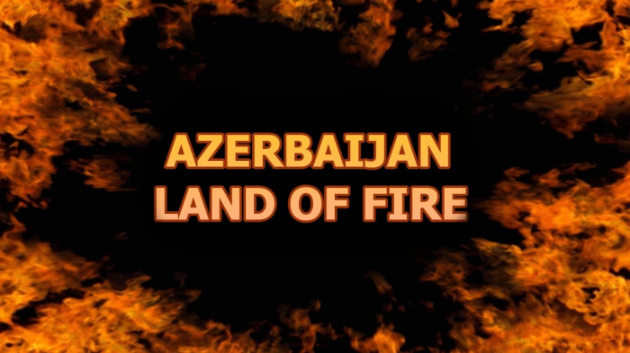 Azerbaijan - The land of fire! |  PHOTOS