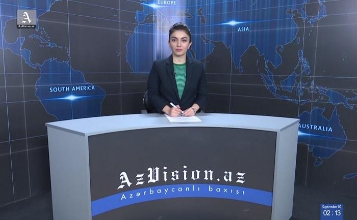AzVision TV:  Die wichtigsten Videonachrichten des Tages auf Englisch(09. September)  - VIDEO