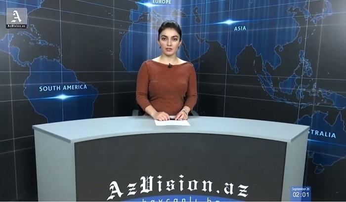 AzVision News: İngiliscə günün əsas xəbərləri (26 sentyabr) - VİDEO