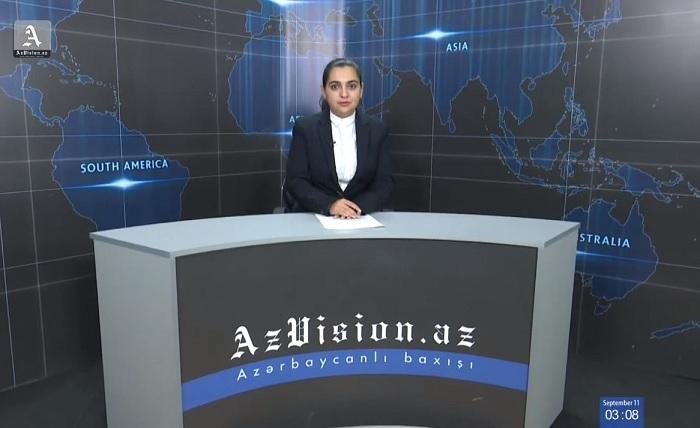 AzVision News: İngiliscə günün əsas xəbərləri (11 sentyabr) - VİDEO